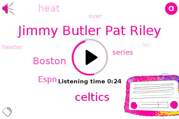 Celtics,Jimmy Butler Pat Riley,Espn,Boston