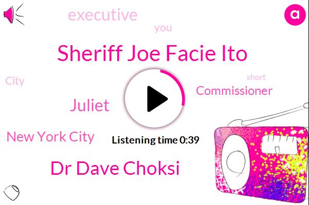 Sheriff Joe Facie Ito,Dr Dave Choksi,New York City,Commissioner,Juliet,Executive
