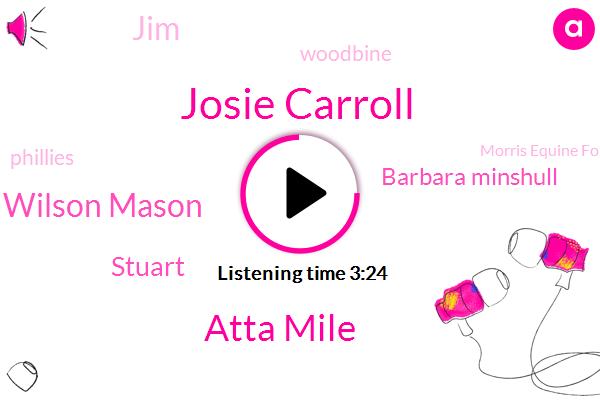 Josie Carroll,Woodbine,Atta Mile,Phillies,Emma Jayne Wilson Mason,Morris Equine Forum,DOT,Herat Field,Stuart,Barbara Minshull,JIM