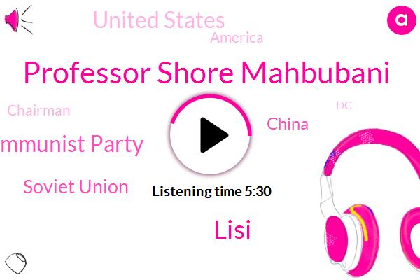 Chinese Communist Party,China,United States,America,Chairman,Soviet Union,Professor Shore Mahbubani,DC,Lisi