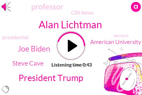 Alan Lichtman,President Trump,Joe Biden,Steve Cave,American University,Professor,Cbs News