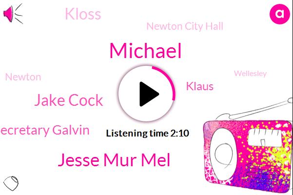Jesse Mur Mel,Jake Cock,Secretary Galvin,Franklin,Newton,Klaus,Secretary,Newton City Hall,Wellesley,Michael,Massachusetts,Kloss
