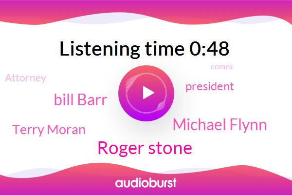 President Trump,Roger Stone,Michael Flynn,Attorney,Bill Barr,ABC,Terry Moran