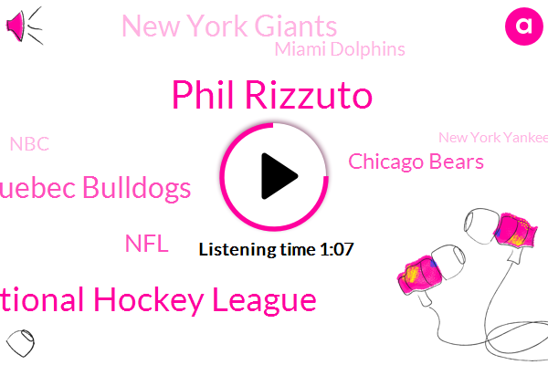 National Hockey League,Quebec Bulldogs,NFL,Chicago Bears,New York Giants,Phil Rizzuto,Miami Dolphins,NBC,Montreal,Toronto,Official,New York Yankees,New York Jets