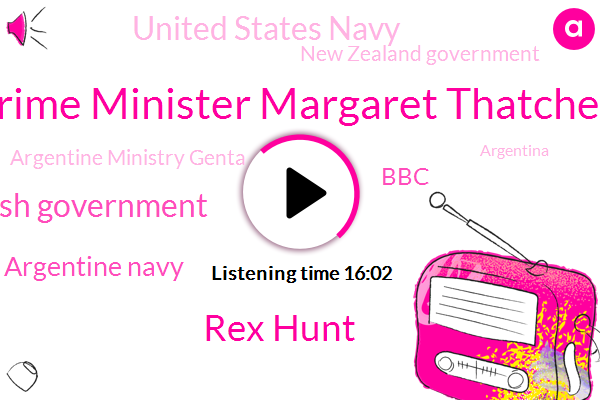 Argentina,United Kingdom,Falkland Islands,British Government,Prime Minister Margaret Thatcher,Argentine Navy,South Georgia,South Sandwich Islands,BBC,United States Navy,South Atlantic,South Georgia Island,New Zealand Government,Britain,New Zealand,Argentine Ministry Genta,Rex Hunt,London,Ascension Islands