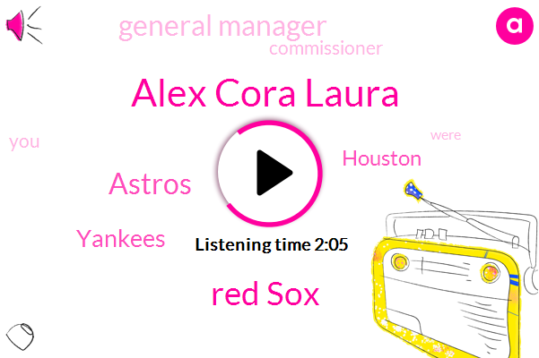 Alex Cora Laura,Red Sox,Astros,General Manager,Commissioner,Yankees,Houston
