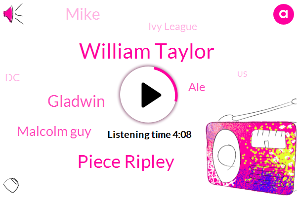 America,Piece Ripley,William Taylor,Nine Yorker,United States,Malcolm Guy,Gladwin,Ivy League,ALE,DC,Mike,Southeast Washington