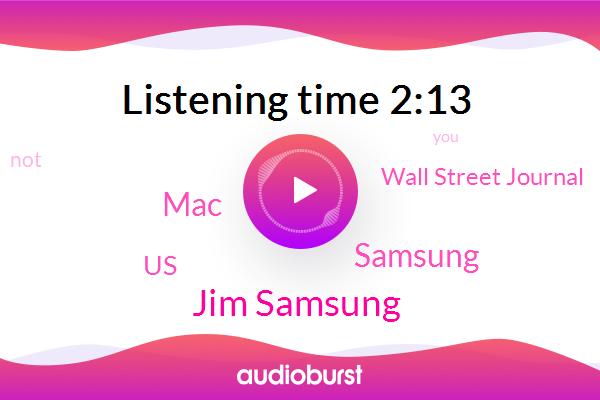 Jim Samsung,Samsung,Wall Street Journal,MAC,United States