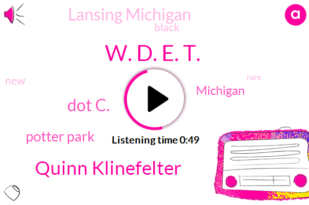 Michigan,W. D. E. T.,Quinn Klinefelter,Potter Park,Lansing Michigan,Dot C.