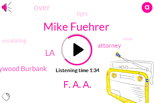 LA,F. A. A.,Mike Fuehrer,Hollywood Burbank,Attorney,Two Years
