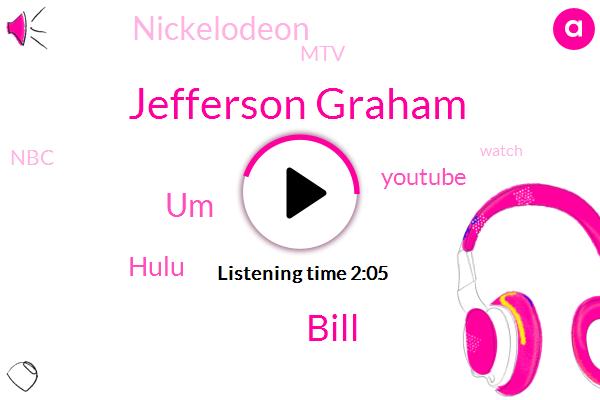 Hulu,Youtube,Jefferson Graham,Nickelodeon,Bill,UM,MTV,ABC,NBC