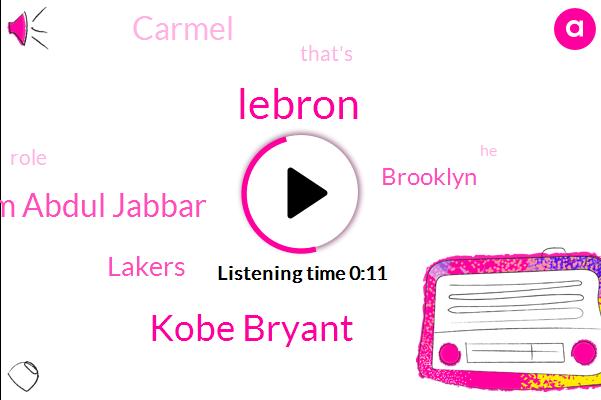 Kobe Bryant,Lebron,Lakers,Brooklyn,Kareem Abdul Jabbar,Carmel