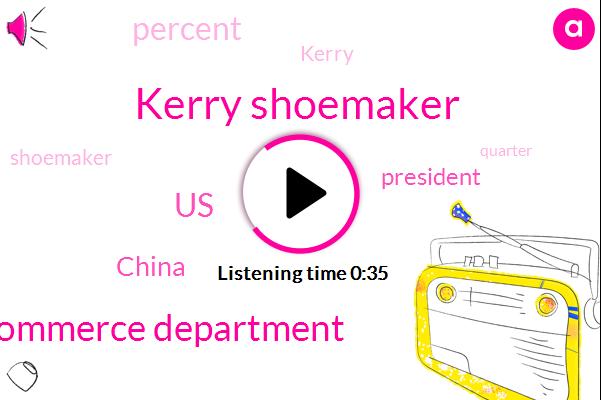 Commerce Department,United States,Kerry Shoemaker,China,President Trump,Three Percent,One Percent,Two Percent