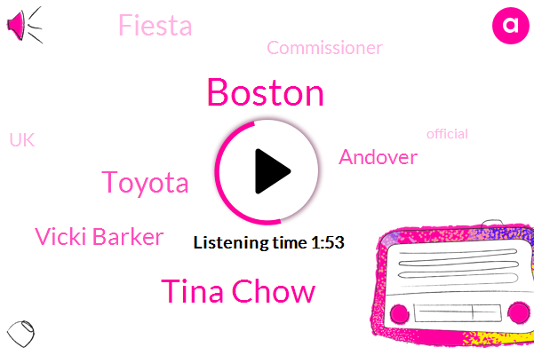 Boston,Tina Chow,Toyota,Vicki Barker,Andover,Fiesta,Commissioner,UK,Official,Eighty One Degrees,One Minute,CBS