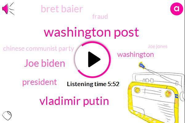 Washington Post,Vladimir Putin,Joe Biden,Washington,Bret Baier,President Trump,Fraud,Chinese Communist Party,Joe Jones,North Korea,Mark Levin,Mcmaster,Iran,Israel,Editor