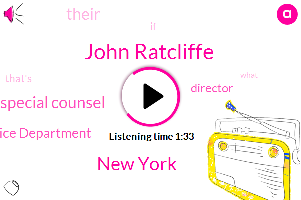 John Ratcliffe,New York,Special Counsel,Justice Department,Director