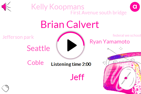 Brian Calvert,Jeff,Seattle,Coble,Ryan Yamamoto,Kelly Koopmans,First Avenue South Bridge,Jefferson Park,Federal We School District
