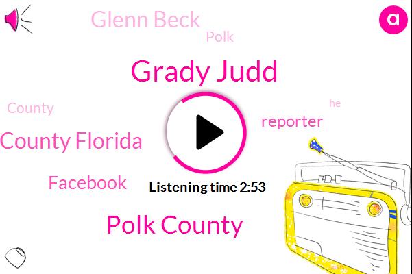 Grady Judd,Polk County,Polk County Florida,Facebook,Reporter,Glenn Beck