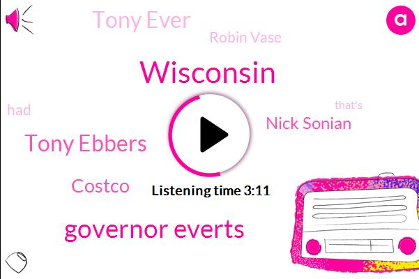 Wisconsin,Governor Everts,Tony Ebbers,Costco,Nick Sonian,Tony Ever,Robin Vase