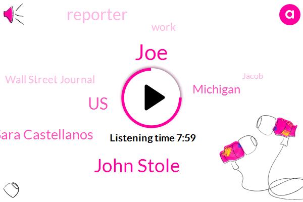 JOE,John Stole,United States,Sara Castellanos,Michigan,Reporter,Wall Street Journal,Jacob,Sarah Castellanos Lanos,Street Journal,Writer,Boston,Hilton Shaman,Transamerica Center,Stephanie Ilgenfritz,Producer