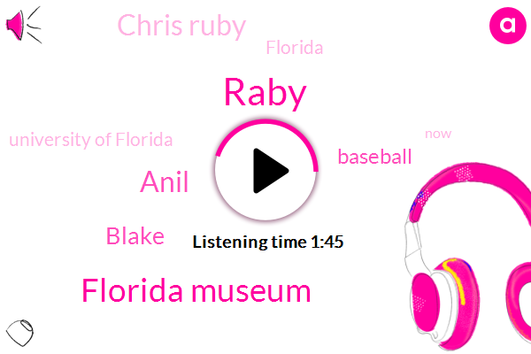 Raby,Florida Museum,Anil,Blake,Baseball,Chris Ruby,Florida,University Of Florida
