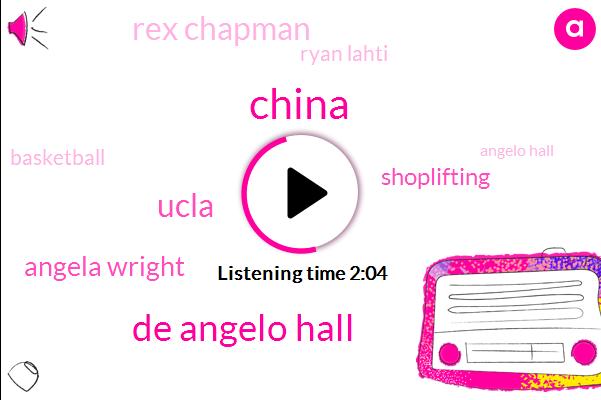 China,De Angelo Hall,Angela Wright,Ucla,Shoplifting,Rex Chapman,Ryan Lahti,Basketball,Angelo Hall,Georgia,Apple,Diego Threestorey,Israel