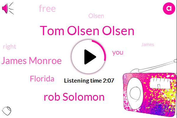Tom Olsen Olsen,Rob Solomon,James Monroe,Florida