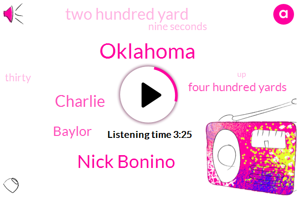 Oklahoma,Nick Bonino,Baylor,Charlie,Four Hundred Yards,Two Hundred Yard,Nine Seconds
