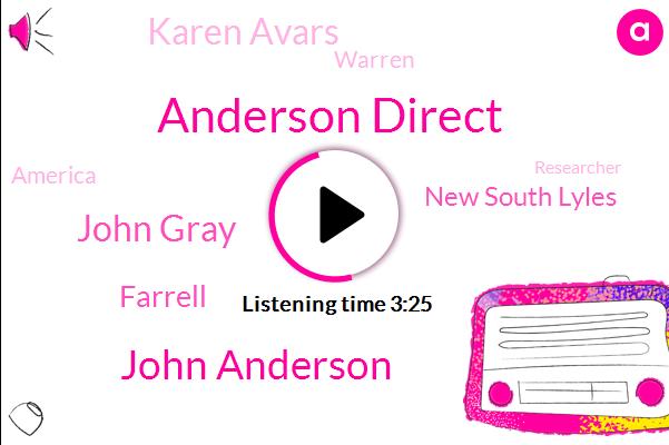 Anderson Direct,John Anderson,John,John Gray,Farrell,New South Lyles,Karen Avars,Warren,America,Researcher,China,Australia,Japan