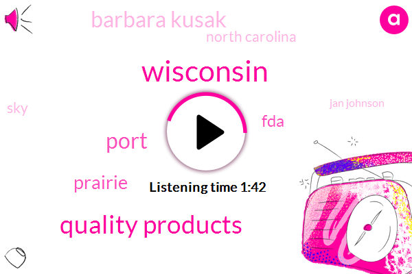 Wisconsin,Quality Products,Port,Prairie,FDA,Barbara Kusak,North Carolina,SKY,Jan Johnson,Times Square,New York