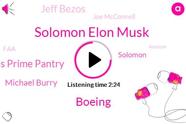Solomon Elon Musk,Boeing,Amazons Prime Pantry,Michael Burry,Solomon,Jeff Bezos,Joe Mcconnell,FAA,Amazon,NBC,Justice Department,Business News