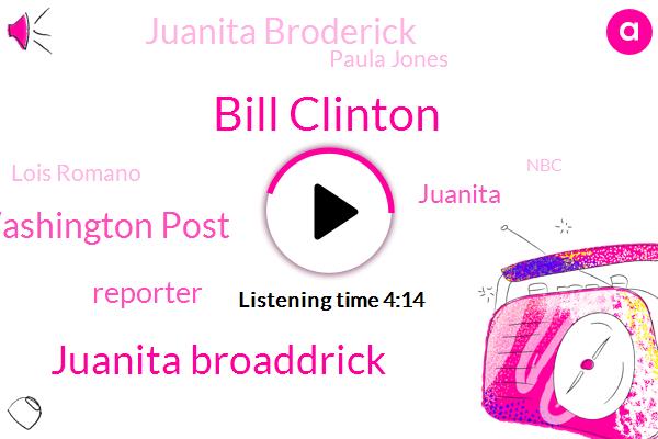 Bill Clinton,Juanita Broaddrick,Washington Post,Reporter,Juanita,Juanita Broderick,Paula Jones,Lois Romano,NBC,Harassment,Little Rock,Lisa Myers,Senate,Arkansas,Attorney