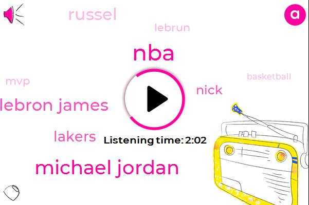 NBA,Michael Jordan,Lebron James,Lakers,Nick,Russel,Lebrun,MVP,Basketball,Chris,Bill Russell,Thirty Years,Three Years