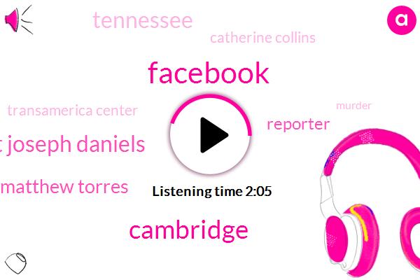 Facebook,Cambridge,Saint Joseph Daniels,Matthew Torres,Reporter,Tennessee,Catherine Collins,Transamerica Center,Murder,Joseph Daniels,Clyde Daniels,China,Beijing,Singapore,One Million Dollar,Five Year