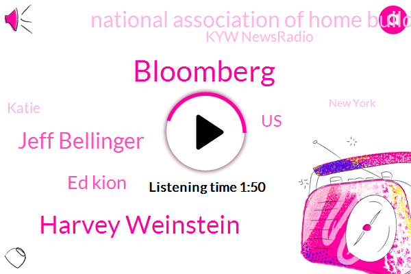 Harvey Weinstein,Bloomberg,Jeff Bellinger,Ed Kion,United States,National Association Of Home Builders,Kyw Newsradio,Katie,New York,Macy,KYW,Producer,Hollywood,Spiring,Attorney
