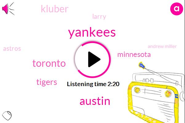 Yankees,Austin,Toronto,Tigers,Minnesota,Kluber,Astros,Andrew Miller,Ramirez,Larry,Carrasco,Tito Francona,Bauer,Two Years