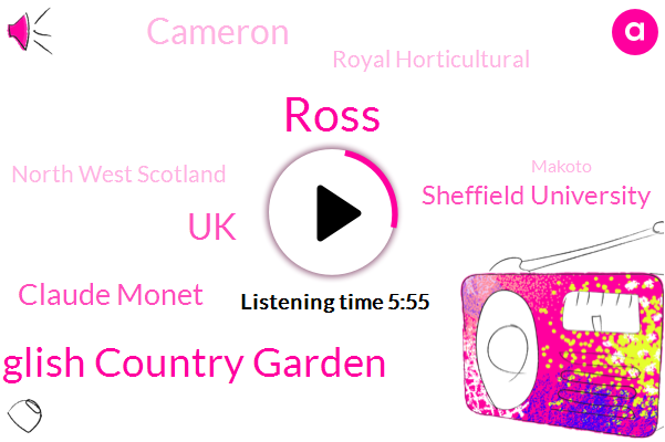 Ross,English Country Garden,UK,Claude Monet,Sheffield University,Cameron,Royal Horticultural,North West Scotland,Makoto,Missy,North America,Officer,Cambridge University,Butts,BAM