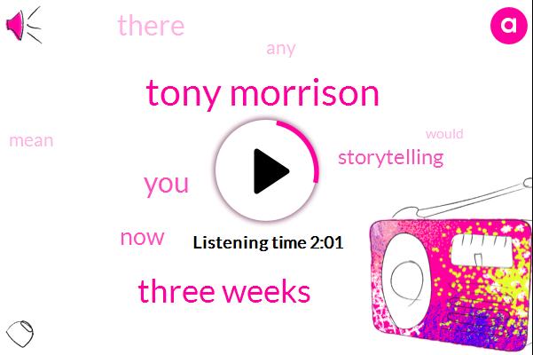Tony Morrison,Three Weeks