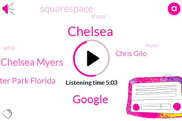 Google,Chelsea,Chelsea Myers,Winter Park Florida,Chris Gilo,Squarespace