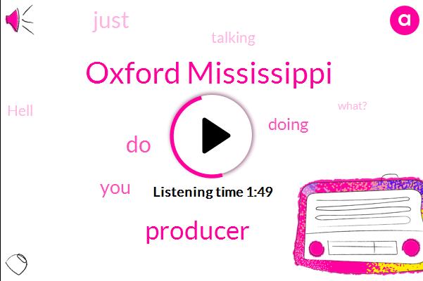 Oxford Mississippi,Producer