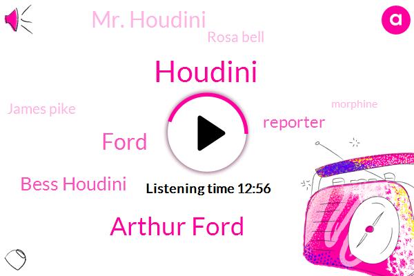 Arthur Ford,Ford,Bess Houdini,Reporter,Mr. Houdini,Rosa Bell,James Pike,Houdini,Morphine,Fletcher,Thomas Rosetto,New York,Fraud,Rosa Bell Belise,Walter Winchell,Mrs Houdini,Canada,Roosevelt,Harry