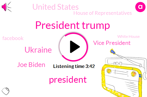 President Trump,Ukraine,Joe Biden,Vice President,United States,House Of Representatives,Facebook,White House,Seib,Joe Mark Zuckerberg,Bachelor Sunland,Paul Manafort,Maria Ivanovich,Adam Newman,Gordon Sunland.,European Union,CEO,Softbank Group