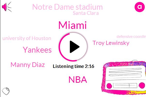 Miami,NBA,Yankees,Manny Diaz,Troy Lewinsky,Notre Dame Stadium,Santa Clara,University Of Houston,Defensive Coordinator,Dana Hoeger Sohn,Tigers,Clemson,California,NFL,Clippers,Baseball,FBI,Houston,West Virginia