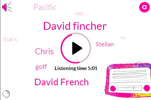David Fincher,David French,Chris,Golf,Stellan,Pacific