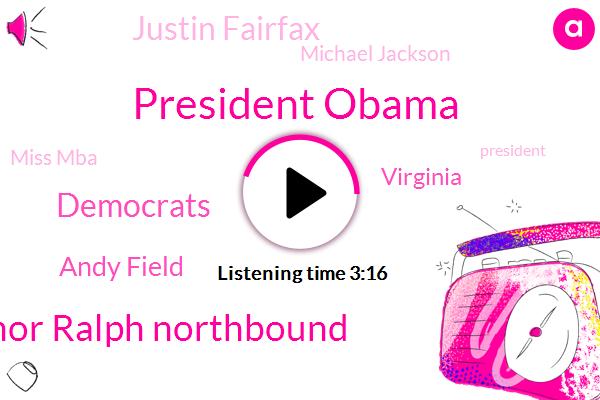 President Obama,Governor Ralph Northbound,Democrats,Andy Field,Virginia,ABC,Komo,Justin Fairfax,Michael Jackson,Miss Mba,President Trump,BC,Richmond,Twenty Four Hours