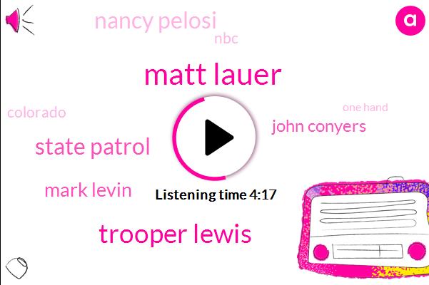 Matt Lauer,Trooper Lewis,State Patrol,Mark Levin,John Conyers,Nancy Pelosi,NBC,Colorado,One Hand