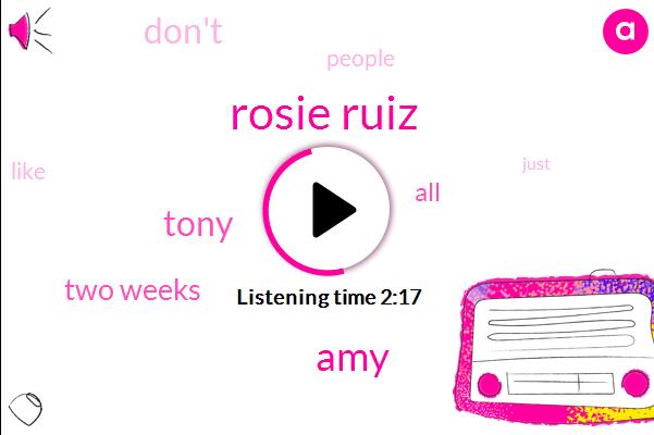 Rosie Ruiz,AMY,Tony,Two Weeks