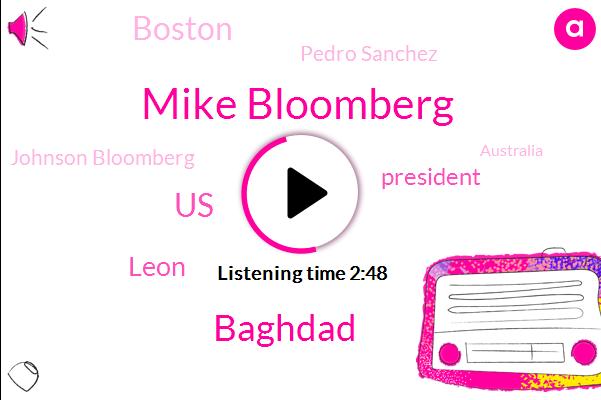 Mike Bloomberg,Baghdad,United States,Leon,Bloomberg,President Trump,Boston,Pedro Sanchez,Johnson Bloomberg,Australia,Gerrans Liane,Leah,Pentagon,Qassem Soleimani,Iran,LEE,Donald Trump,White House,United Arab Emirates,Egypt