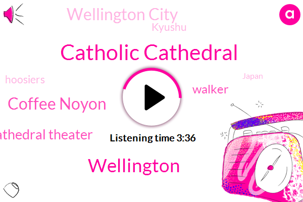 Catholic Cathedral,Wellington,Coffee Noyon,Cathedral Theater,Walker,Wellington City,Kyushu,Hoosiers,Japan,Lady Chapel,Longview,Houston