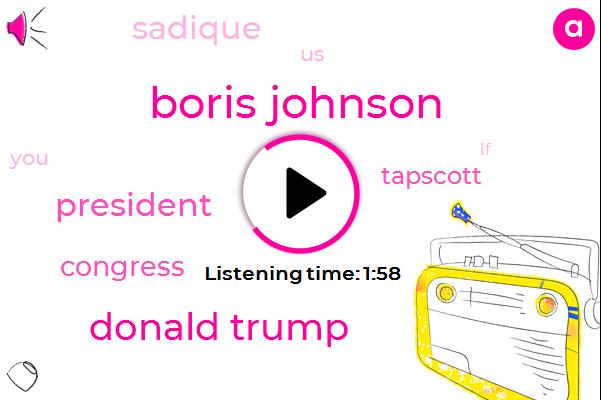 Boris Johnson,Donald Trump,President Trump,Congress,Tapscott,Sadique,United States